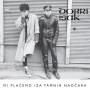 "DOBRI ISAK ""Mi placemo iza tamnih naocara"" (LP) Sold Out"